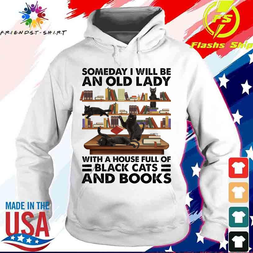 Someday I will be an old lady with a House full of Black Cats and books Funny s hoodie