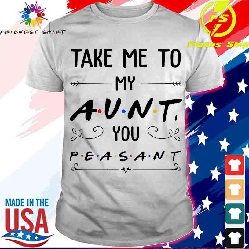 Take me to my Aunt You peasant shirt