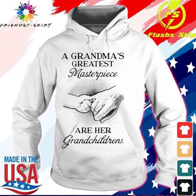 A Grandma's Greatest Masterpiece Are Her Grandchildren Shirt hoodie