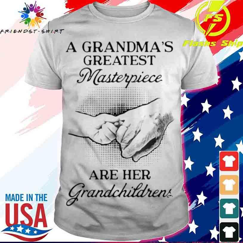 A Grandma's Greatest Masterpiece Are Her Grandchildren Shirt