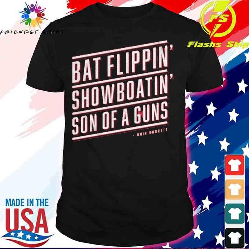 Bat Flippin Showboatin Son Of A Guns Shirt