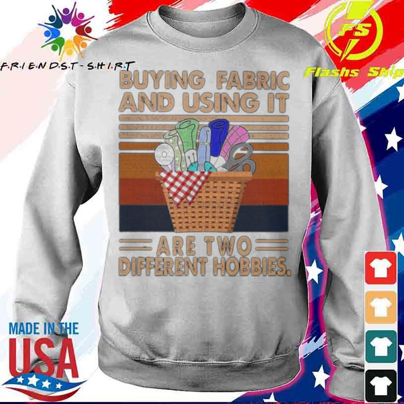 Buying Fabric And Using It Are Two Different Hobbies Knit Vintage Shirt sweater